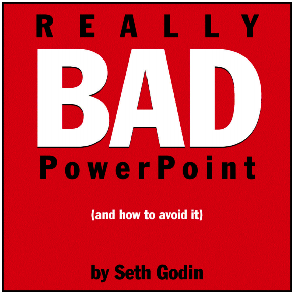 Really BAD Powerpoint – Seth Godin
